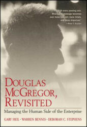 Douglas McGregor, Revisited - Managing the Human Side of the Enterprise (ISBN: 9780471314622)