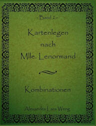 Kartenlegen nach Mlle. Lenormand. Bd. 2 - Alexandra Lara Weng (2008)