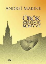 Andrei Makine Örök szerelmek könyve (2012)