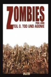 Zombies - Tod und Agonie - Lucio A. Leoni, Tanja Krämling, Olivier Peru, Sophian Cholet (2012)