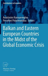 Balkan and Eastern European Countries in the Midst of the Global Economic Crisis (2012)