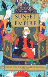 Sunset of Empire: Stories from the Shahnameh of Ferdowsi, Volume 3 - Sunset of Empire (2003)