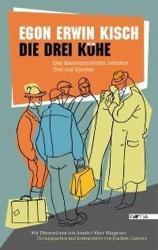 Die drei Kühe - Egon E. Kisch, Joachim Gatterer, Amado O. Mauprivez (2012)
