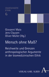 Mensch ohne Maß? - Giovanni Maio, Jens Clausen, Oliver Müller (2008)