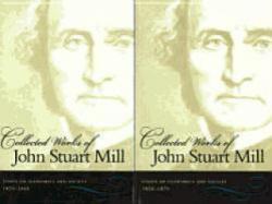 Collected Works of John Stuart Mill, Volumes 4 & 5 - Essays on Economics & Society (2006)