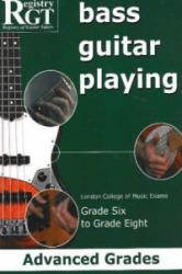 Bass Guitar Playing - Advanced Grades - London College of Music Exams Grade 6 to Grade 8 (2006)