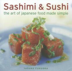 Sashimi & Sushi - the Art of Japanese Food Made Simple (2012)
