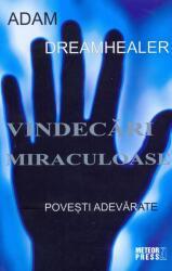 Vindecări miraculoase (ISBN: 9789737285850)