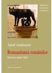 Romanitatea românilor. Istoria unei idei (2012)