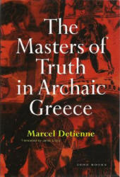 Masters of Truth in Archaic Greece - Marcel Detienne (1996)