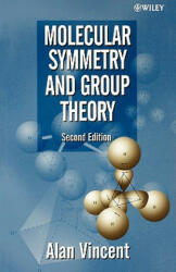 Molecular Symmetry and Group Theory - Alan Vincent (ISBN: 9780471489399)