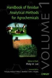 Handbook of Residue Analytical Methods for Agrochemicals - Philip W. Lee, Hiroyasu Aizawa, Aldos C. Barefoot, John J. Murphy (ISBN: 9780471491941)