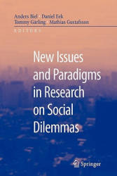 New Issues and Paradigms in Research on Social Dilemmas - Anders Biel, Daniel Eek, Tommy Garling, Mathias Gustafson (2010)