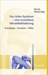 Das Usher-Syndrom - eine erworbene Hörsehbehinderung - Ursula Horsch, Andrea Wanka (2012)