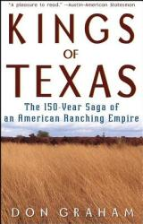 Kings of Texas: The 150-Year Saga of an American Ranching Empire (ISBN: 9780471589051)