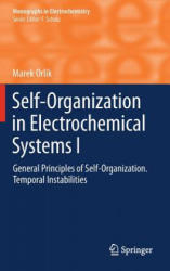 Self-organisation in Electrochemical Systems - General Principles of Self-organization. Temporal Instabilities (2012)