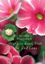 Marder, Rose, Fink und Laus (2007)