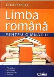 Limba română pentru gimnaziu. Fonetică. Vocabular. Morfologie. Sintaxă (ISBN: 9789731357317)