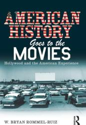 American History Goes to the Movies: Hollywood and the American Experience (2011)
