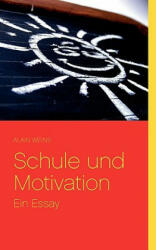 Schule und Motivation - Alain Weins (2008)