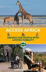 Access Africa: Safaris for People with Limited Mobility - Bradt (2009)