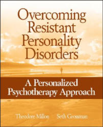 Overcoming Resistant Personality Disorders - A Personalized Psychotherapy Approach (ISBN: 9780471717713)