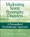 Moderating Severe Personality Disorders - A Personalized Psychotherapy Approach (ISBN: 9780471717720)