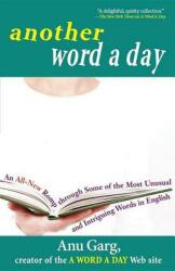 Another Word a Day: An All-New Romp Through Some of the Most Unusual and Intriguing Words in English (ISBN: 9780471718451)