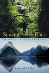 Straying from the Flock - Travels in New Zealand (ISBN: 9780471718635)