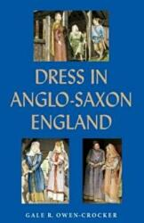 Dress in Anglo-Saxon England (2010)