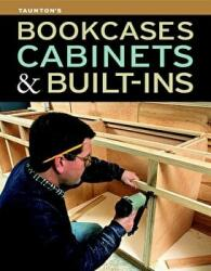 Taunton's Bookcases, Cabinets & Built-ins (2012)