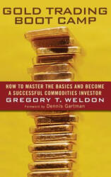 Gold Trading Boot Camp - How to Master the Basics and Become a Successful Commodities Investor (ISBN: 9780471728009)