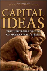 Capital Ideas - Peter L. Bernstein (ISBN: 9780471731740)