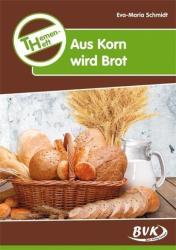 Themenheft Aus Korn wird Brot (2012)