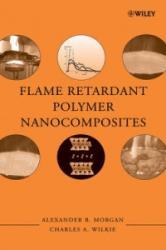 Flame Retardant Polymer Nanocomposites (ISBN: 9780471734260)