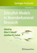 Zebrafish Models in Neurobehavioral Research (2010)