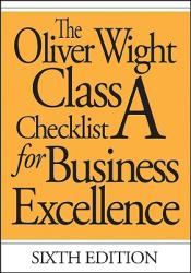 The Oliver Wight Class: A Checklist for Business Excellence, Sixth Edition (ISBN: 9780471741060)