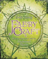 Faery Craft - Weaving Connections with the Enchanted Realm (2012)