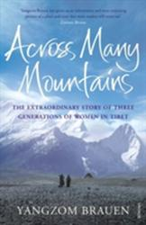 Across Many Mountains - The Extraordinary Story of Three Generations of Women in Tibet (2012)