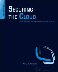 Securing the Cloud - Cloud Computer Security Techniques and Tactics (2011)