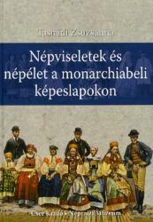 Népviseletek és népélet a monarchiabeli képeslapokon (2012)