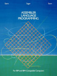 Assembler Language Programming for IBM and IBM Compatible Computers (Formerly 370/360 Assembler Language Programming) - Nancy B. Stern, Alden Sager, Robert A. Stern (2001)
