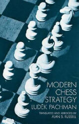 Modern Chess Strategy - Ludek Pachman, A. S. Russell (2006)