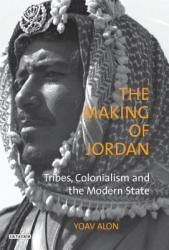 Making of Jordan - Tribes, Colonialism and the Modern State (2009)