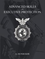 Advanced Skills in Executive Protection (2010)
