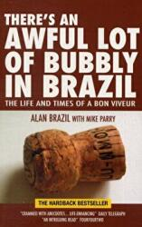 There's an Awful Lot of Bubbly in Brazil - Alan Brazil (2007)