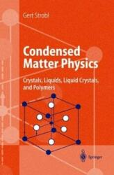 Condensed Matter Physics - Crystals, Liquids, Liquid Crystals, and Polymers (2003)