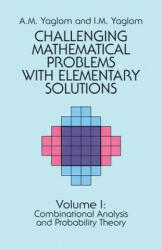 Challenging Mathematical Problems with Elementary Solutions, Vol. I (2012)