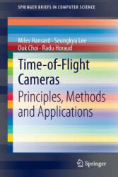 Time-of-flight Cameras - Principles, Methods and Applications (2012)