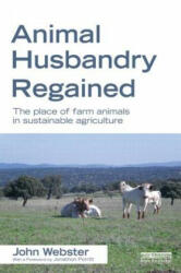 Animal Husbandry Regained - A John F Webster (2012)